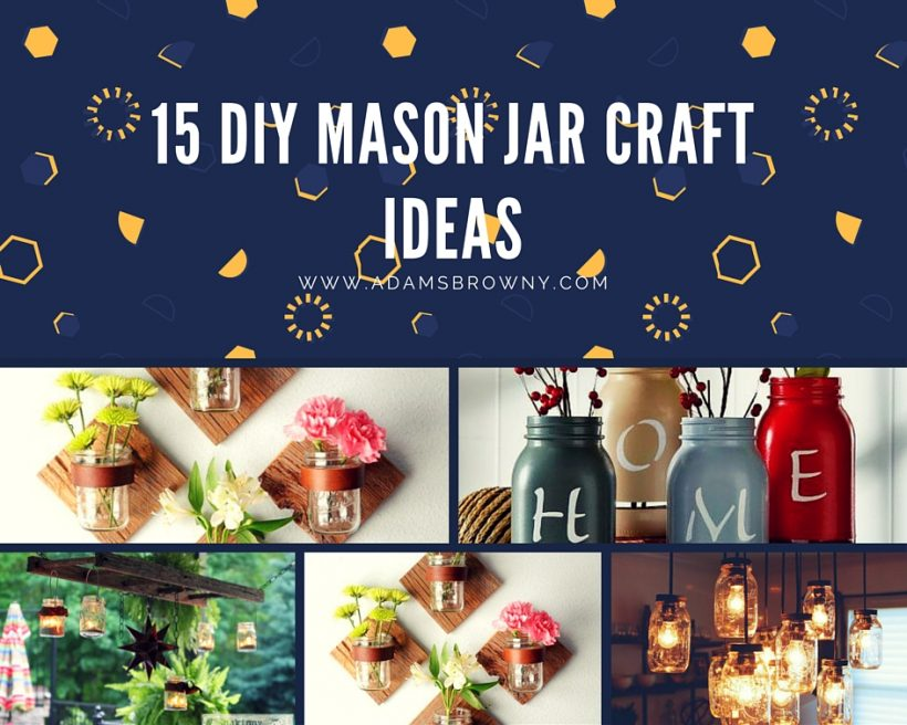 15 Diy Mason Jar Craft Projects
